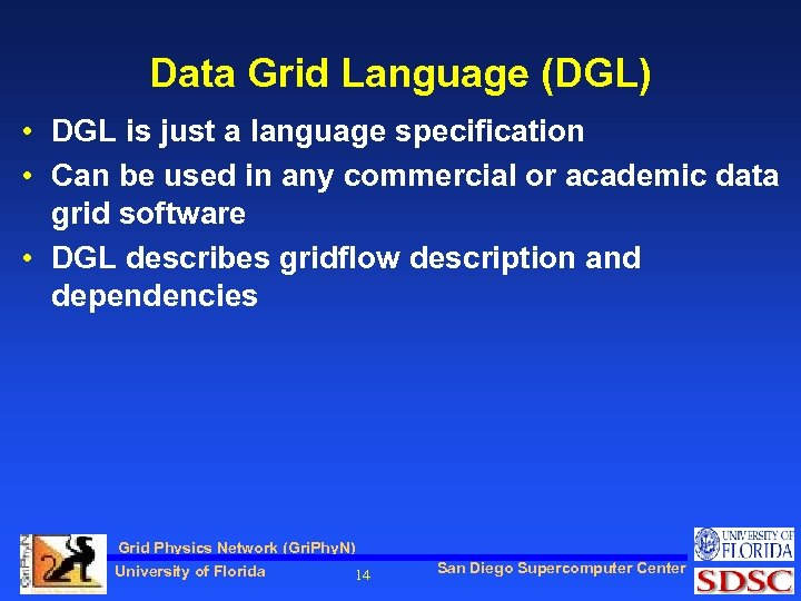 Data Grid Language (DGL) • DGL is just a language specification • Can be