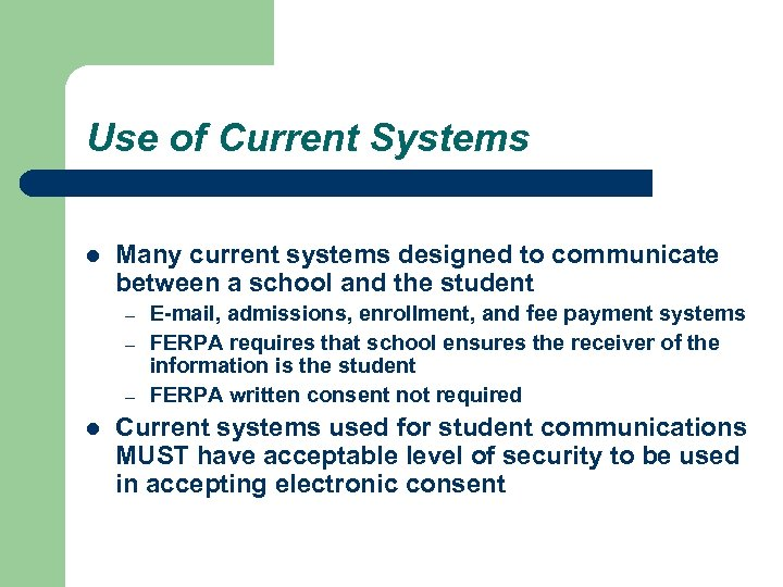 Use of Current Systems l Many current systems designed to communicate between a school