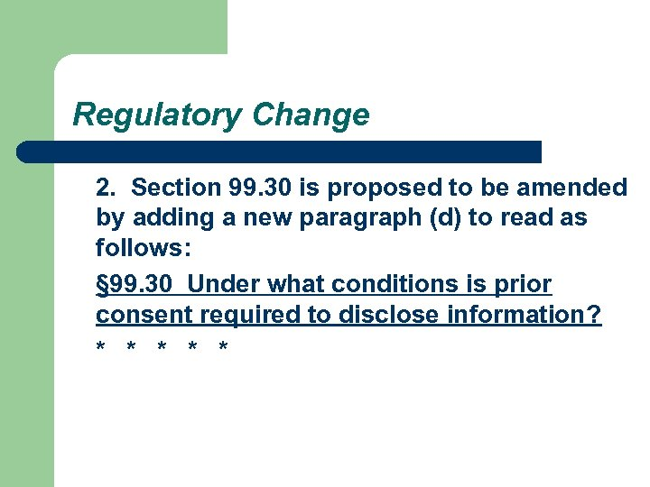 Regulatory Change 2. Section 99. 30 is proposed to be amended by adding a