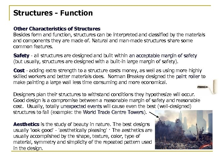 Structures - Function Other Characteristics of Structures Besides form and function, structures can be