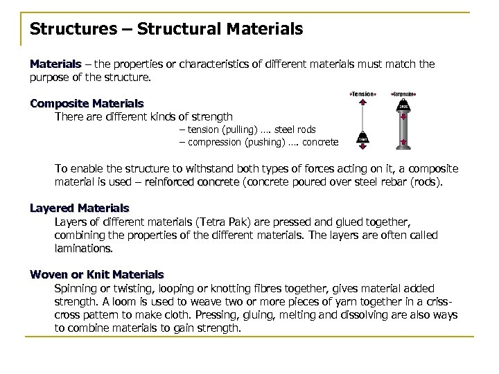 Structures – Structural Materials – the properties or characteristics of different materials must match