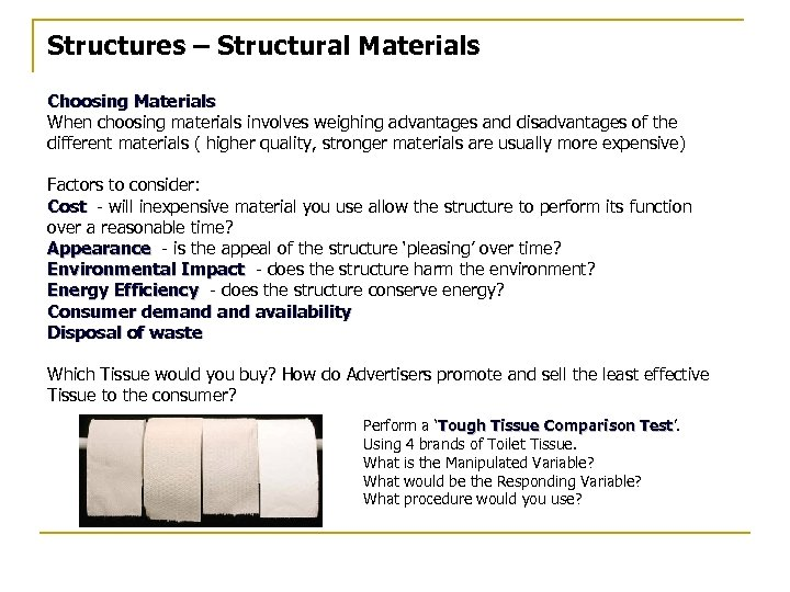 Structures – Structural Materials Choosing Materials When choosing materials involves weighing advantages and disadvantages