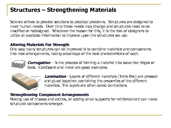 Structures – Strengthening Materials Science strives to provide solutions to practical problems. Structures are
