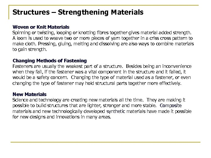 Structures – Strengthening Materials Woven or Knit Materials Spinning or twisting, looping or knotting