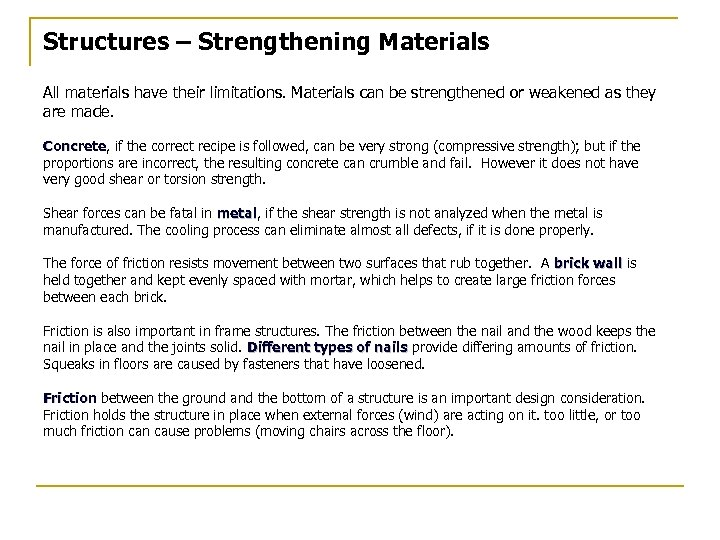 Structures – Strengthening Materials All materials have their limitations. Materials can be strengthened or