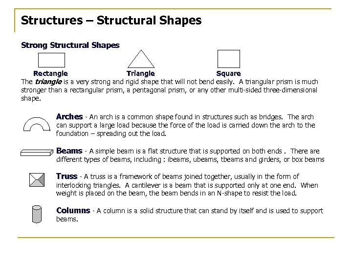 Structures – Structural Shapes Strong Structural Shapes Rectangle Triangle Square The triangle is a