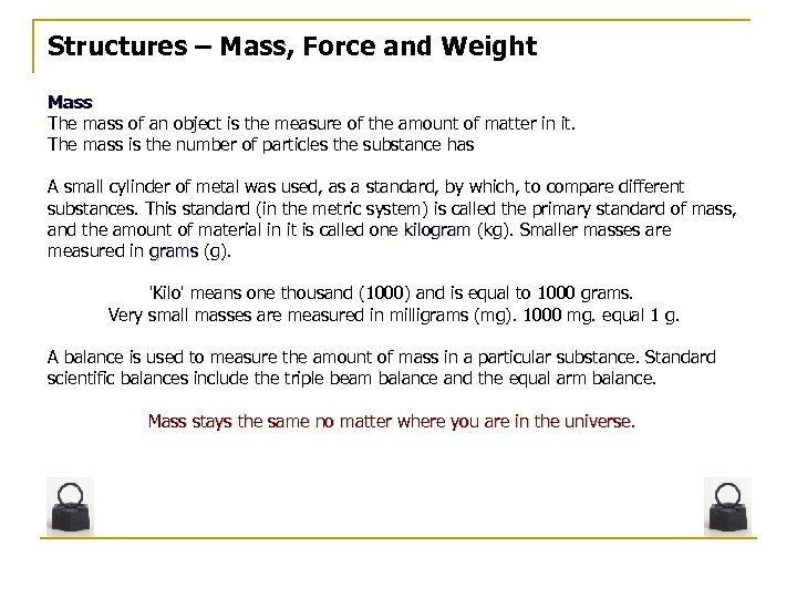 Structures – Mass, Force and Weight Mass The mass of an object is the