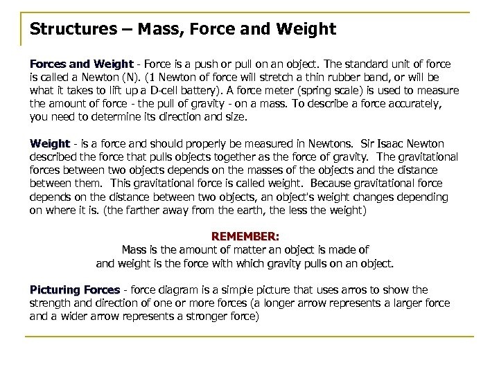 Structures – Mass, Force and Weight Forces and Weight - Force is a push