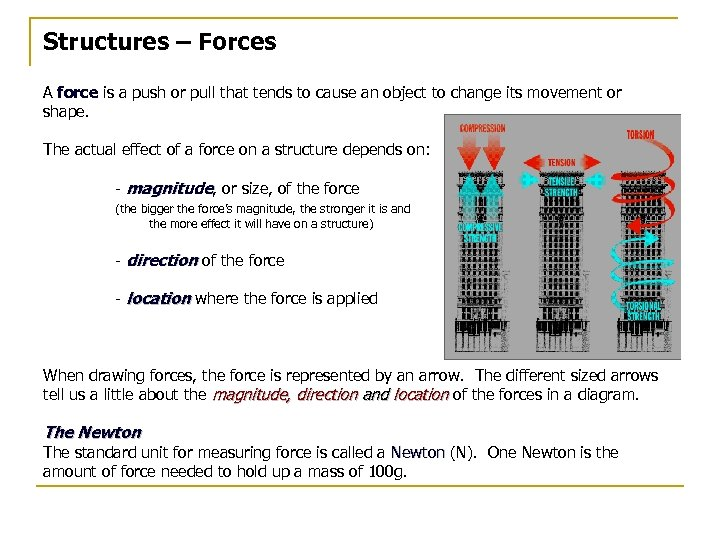 Structures – Forces A force is a push or pull that tends to cause