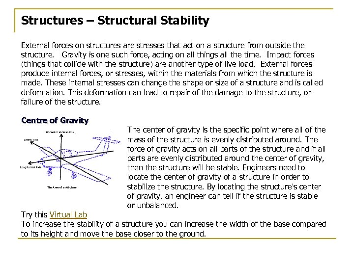 Structures – Structural Stability External forces on structures are stresses that act on a