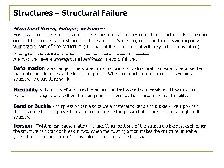 Structures – Structural Failure Structural Stress, Fatigue, or Failure Forces acting on structures can