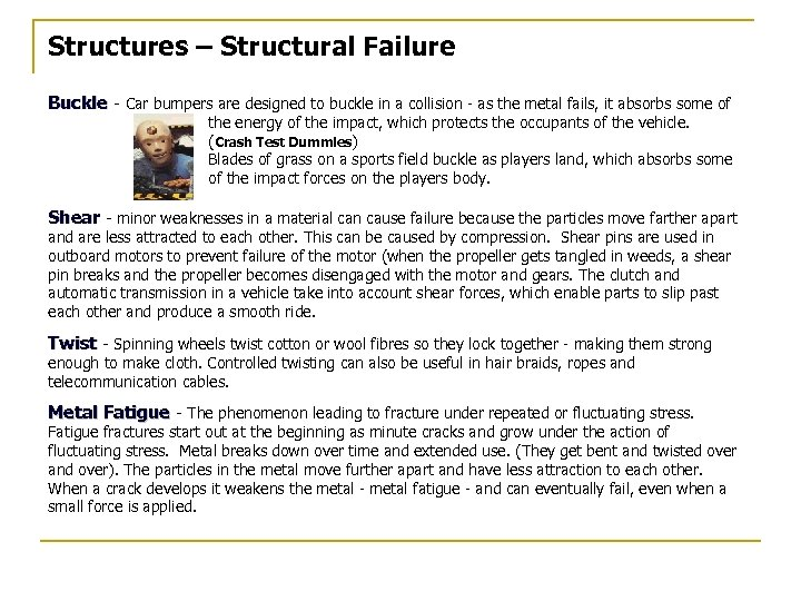 Structures – Structural Failure Buckle - Car bumpers are designed to buckle in a