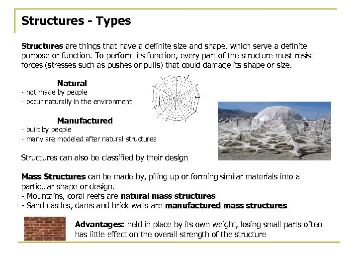 Structures - Types Structures are things that have a definite size and shape, which