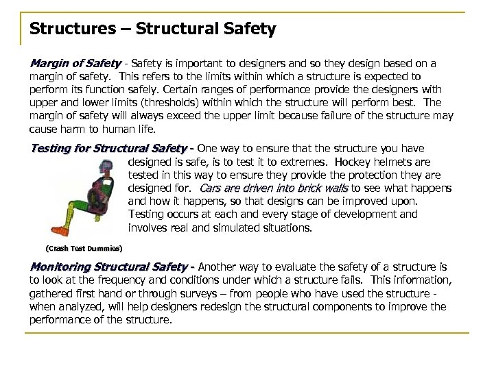Structures – Structural Safety Margin of Safety - Safety is important to designers and