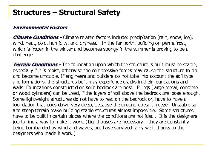 Structures – Structural Safety Environmental Factors Climate Conditions - Climate related factors include: precipitation