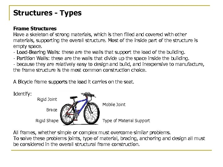 Structures - Types Frame Structures Have a skeleton of strong materials, which is then