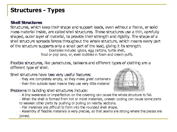 Structures - Types Shell Structures, which keep their shape and support loads, even without
