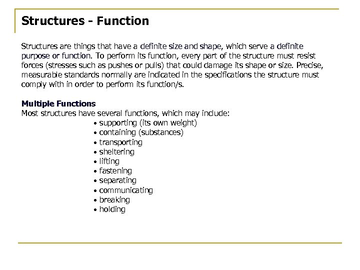 Structures - Function Structures are things that have a definite size and shape, which
