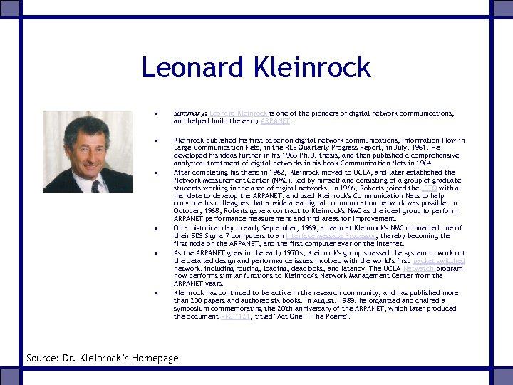 Leonard Kleinrock • Summary: Leonard Kleinrock is one of the pioneers of digital network