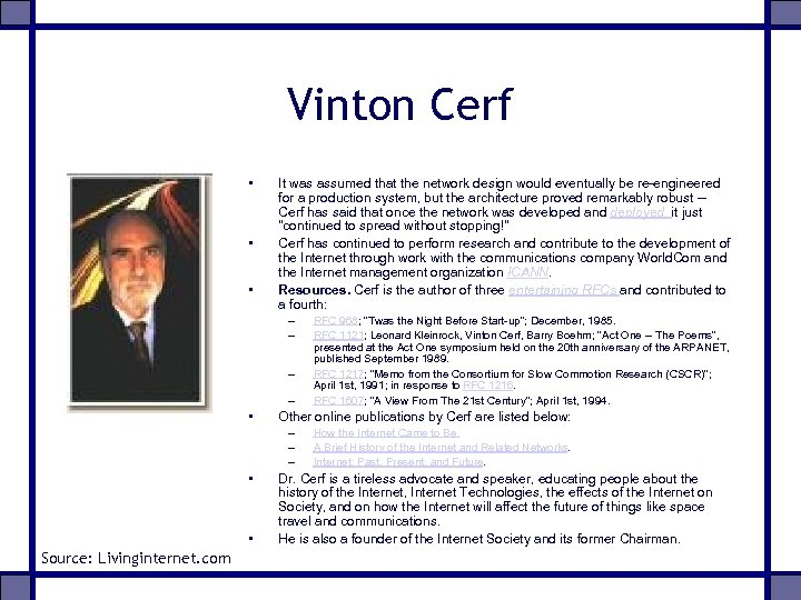 Vinton Cerf • • • It was assumed that the network design would eventually