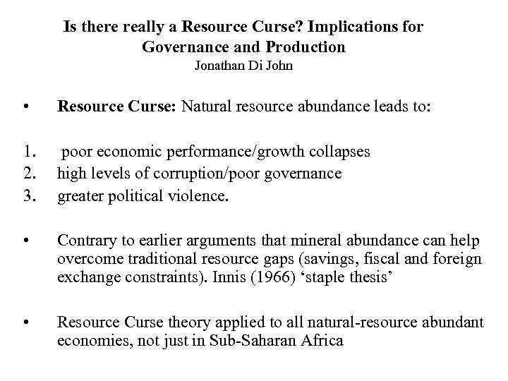 Is there really a Resource Curse? Implications for Governance and Production Jonathan Di John