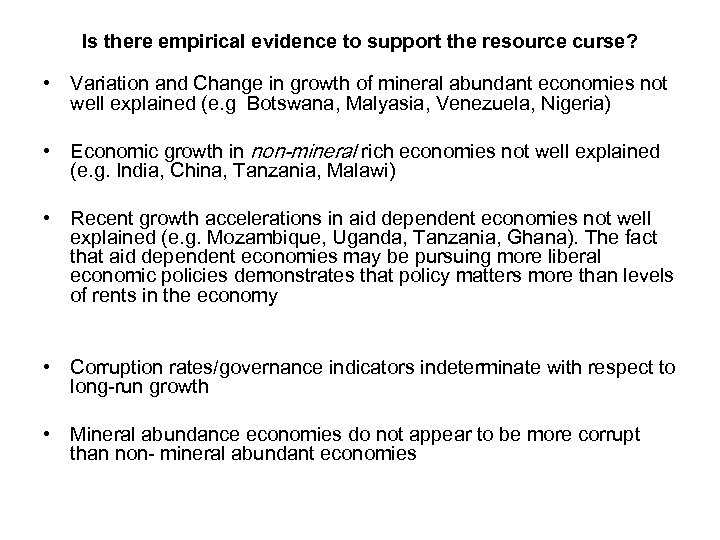 Is there empirical evidence to support the resource curse? • Variation and Change in