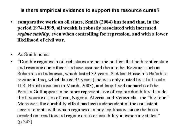 Is there empirical evidence to support the resource curse? • comparative work on oil