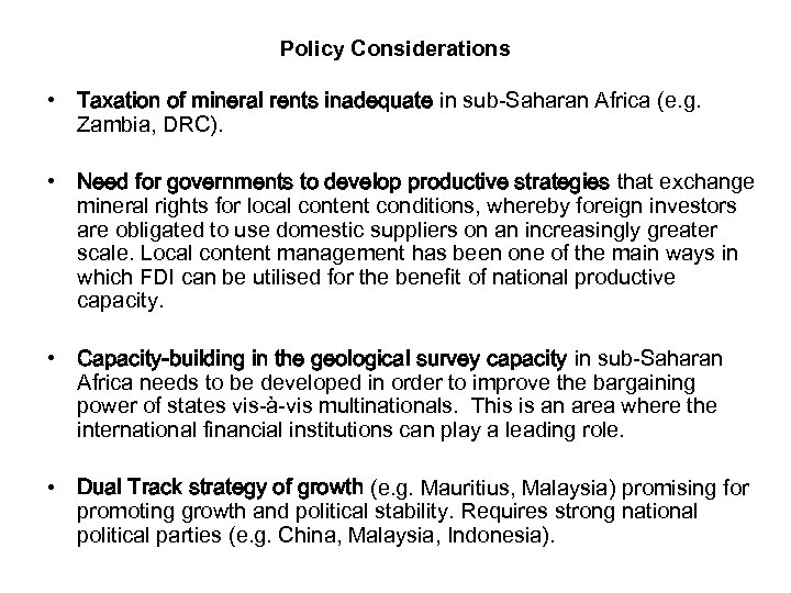 Policy Considerations • Taxation of mineral rents inadequate in sub-Saharan Africa (e. g. Zambia,
