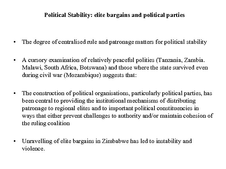 Political Stability: elite bargains and political parties • The degree of centralised rule and