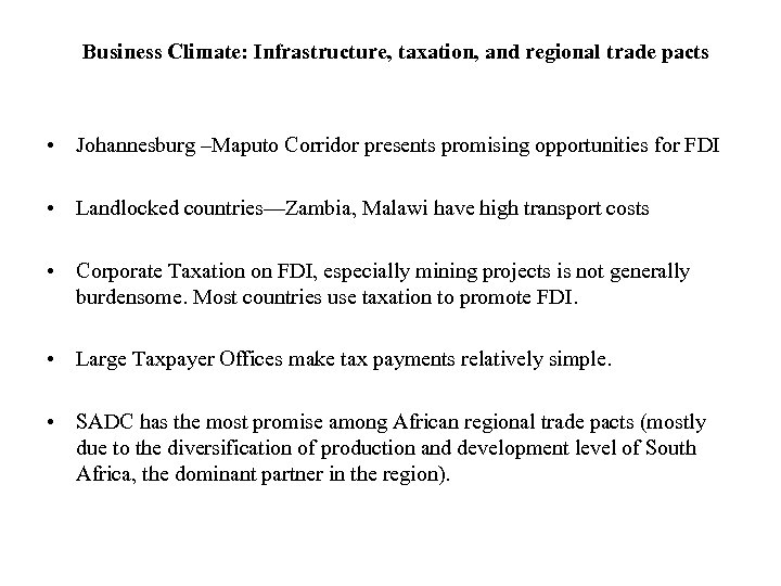 Business Climate: Infrastructure, taxation, and regional trade pacts • Johannesburg –Maputo Corridor presents promising