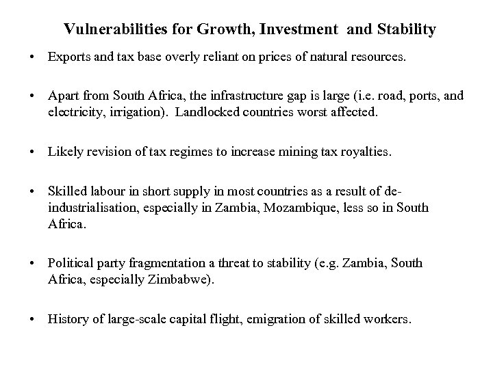 Vulnerabilities for Growth, Investment and Stability • Exports and tax base overly reliant on