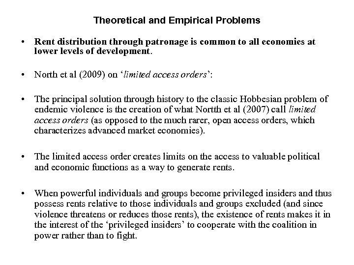 Theoretical and Empirical Problems • Rent distribution through patronage is common to all economies