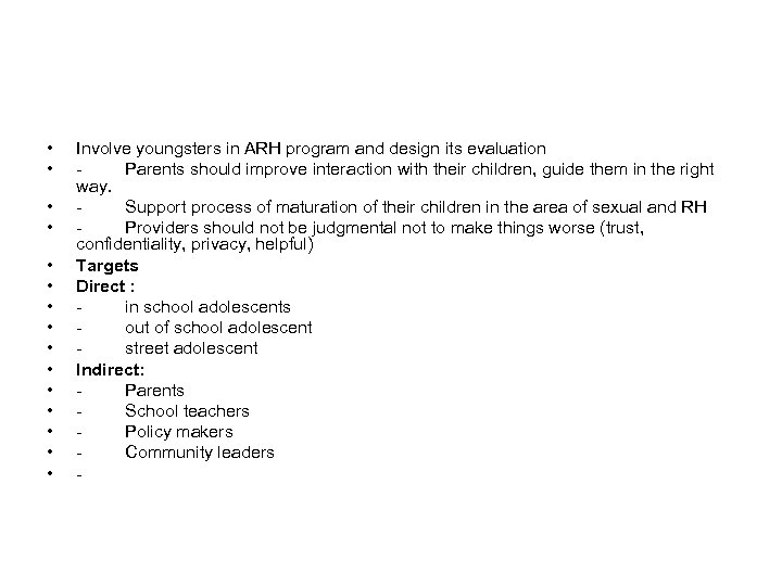 • • • • Involve youngsters in ARH program and design its evaluation