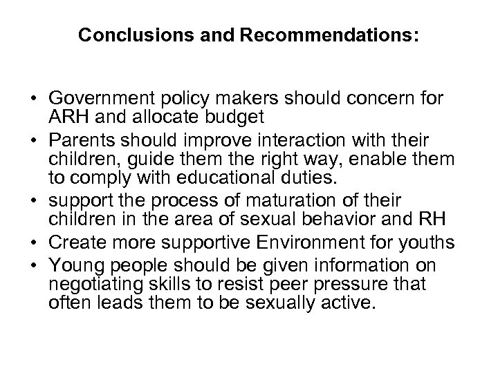 Conclusions and Recommendations: • Government policy makers should concern for ARH and allocate budget