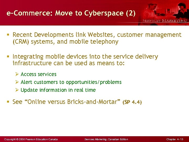 e-Commerce: Move to Cyberspace (2) § Recent Developments link Websites, customer management (CRM) systems,