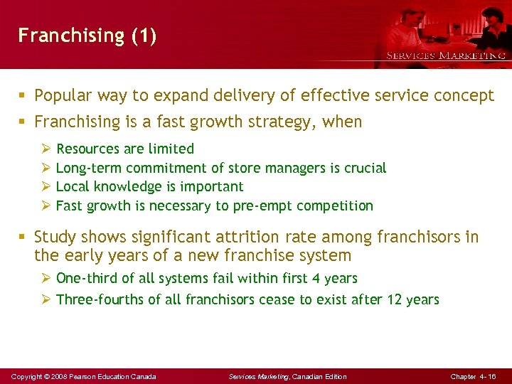 Franchising (1) § Popular way to expand delivery of effective service concept § Franchising