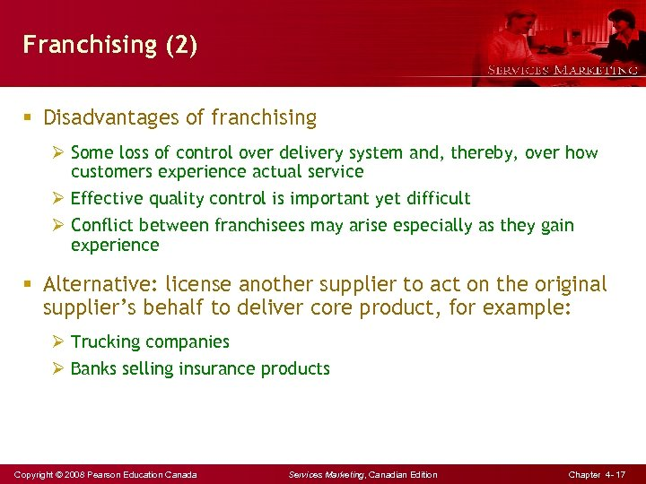 Franchising (2) § Disadvantages of franchising Ø Some loss of control over delivery system