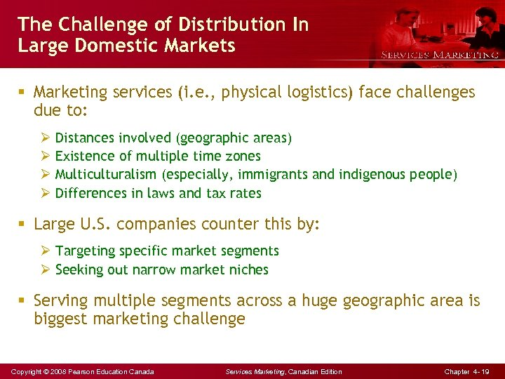 The Challenge of Distribution In Large Domestic Markets § Marketing services (i. e. ,
