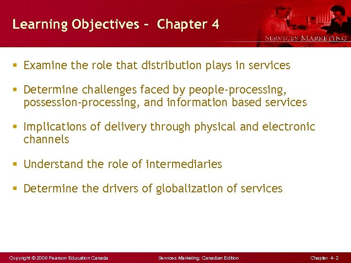Learning Objectives - Chapter 4 § Examine the role that distribution plays in services