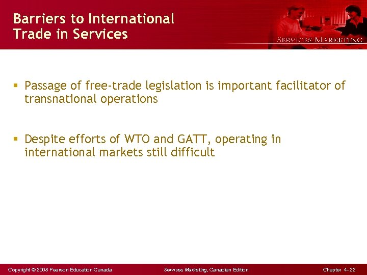 Barriers to International Trade in Services § Passage of free-trade legislation is important facilitator