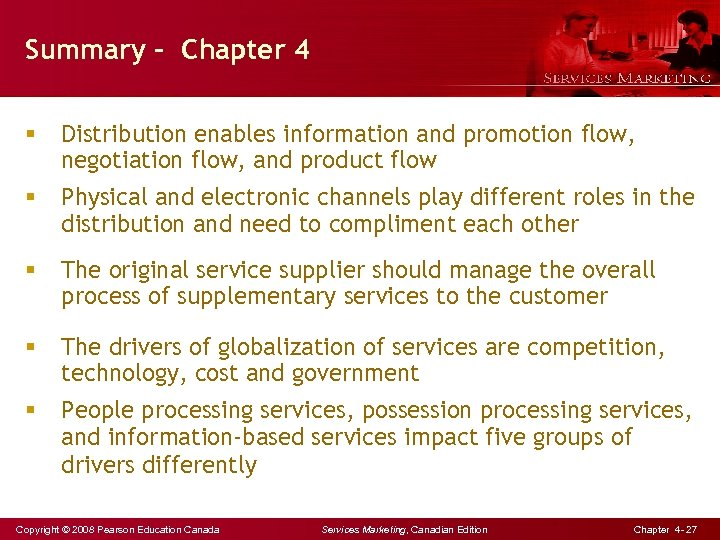 Summary - Chapter 4 § Distribution enables information and promotion flow, negotiation flow, and