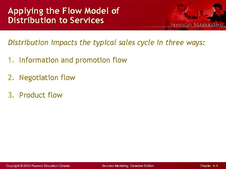 Applying the Flow Model of Distribution to Services Distribution impacts the typical sales cycle