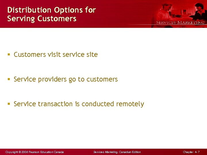 Distribution Options for Serving Customers § Customers visit service site § Service providers go