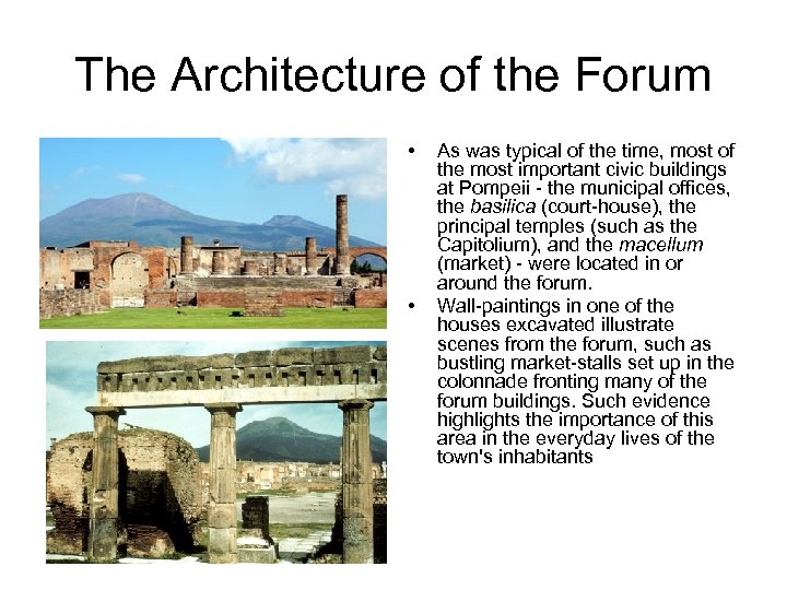 The Architecture of the Forum • • As was typical of the time, most