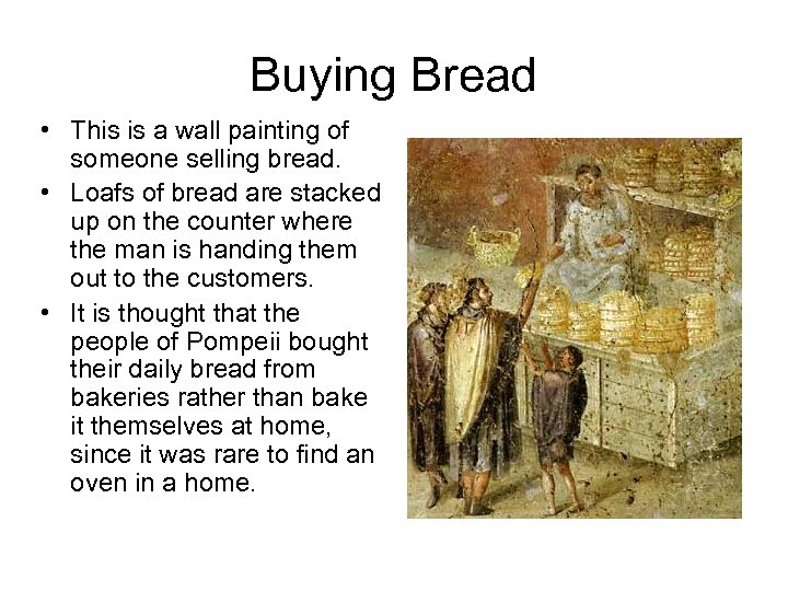 Buying Bread • This is a wall painting of someone selling bread. • Loafs