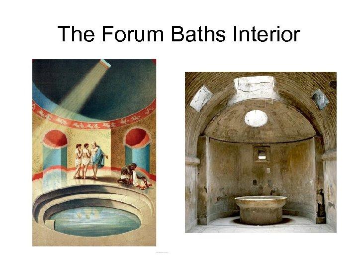 The Forum Baths Interior