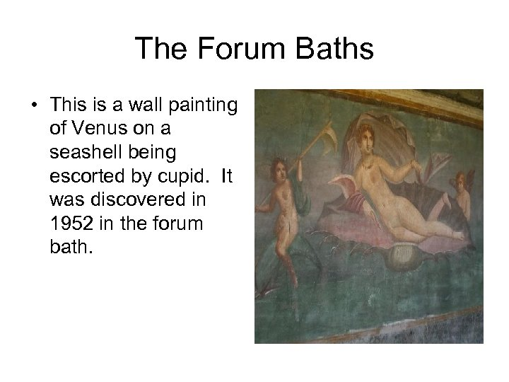 The Forum Baths • This is a wall painting of Venus on a seashell