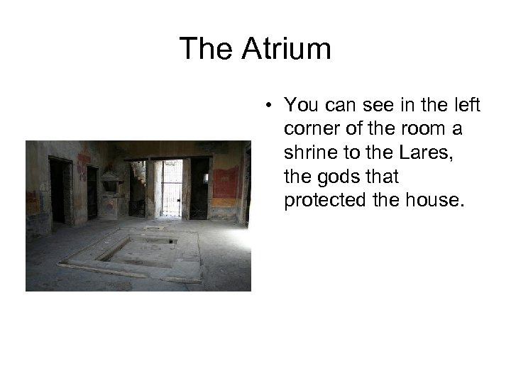 The Atrium • You can see in the left corner of the room a