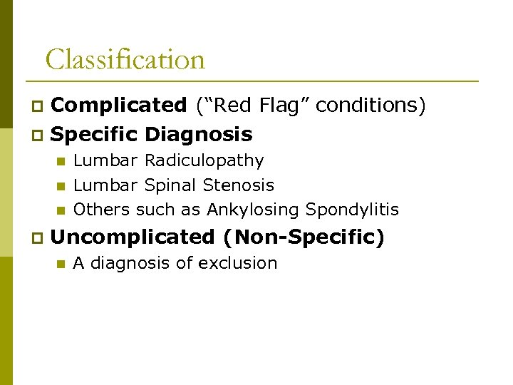 """Classification Complicated (""""Red Flag"""" conditions) p Specific Diagnosis p n n n p Lumbar"""