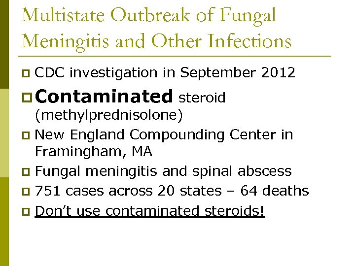 Multistate Outbreak of Fungal Meningitis and Other Infections p CDC investigation in September 2012